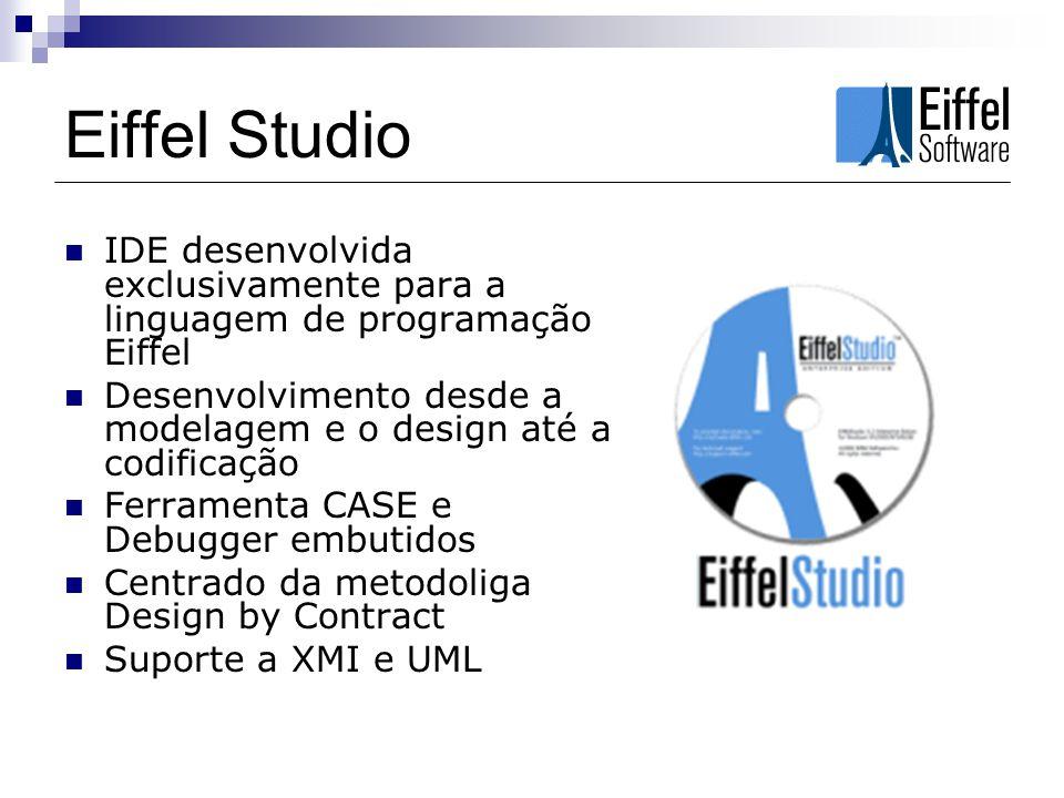 Eiffel Studio IDE desenvolvida exclusivamente para a linguagem de programação Eiffel. Desenvolvimento desde a modelagem e o design até a codificação.