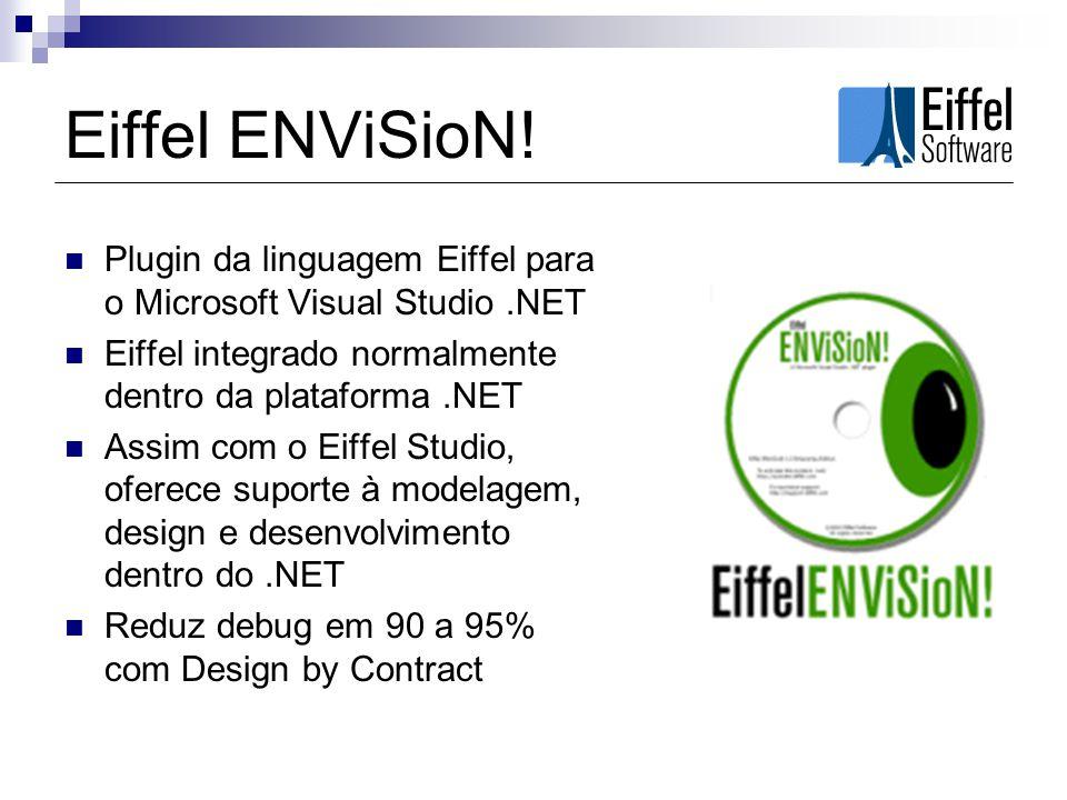 Eiffel ENViSioN! Plugin da linguagem Eiffel para o Microsoft Visual Studio .NET. Eiffel integrado normalmente dentro da plataforma .NET.