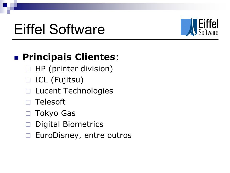 Eiffel Software Principais Clientes: HP (printer division)