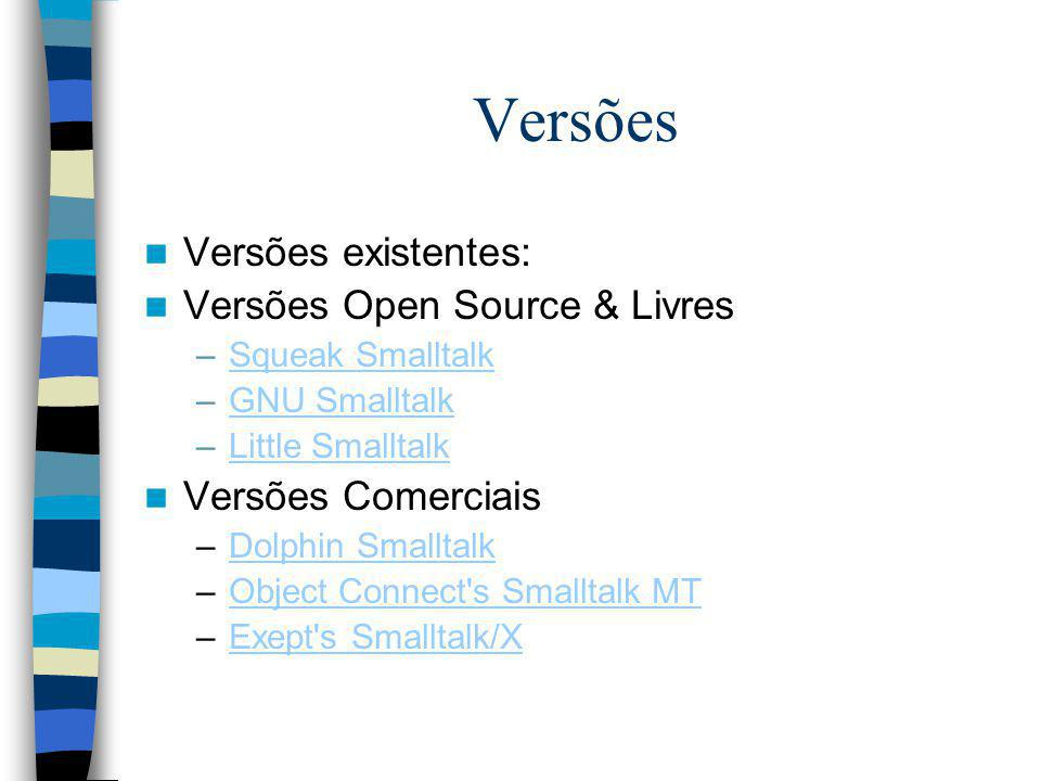 Versões Versões existentes: Versões Open Source & Livres