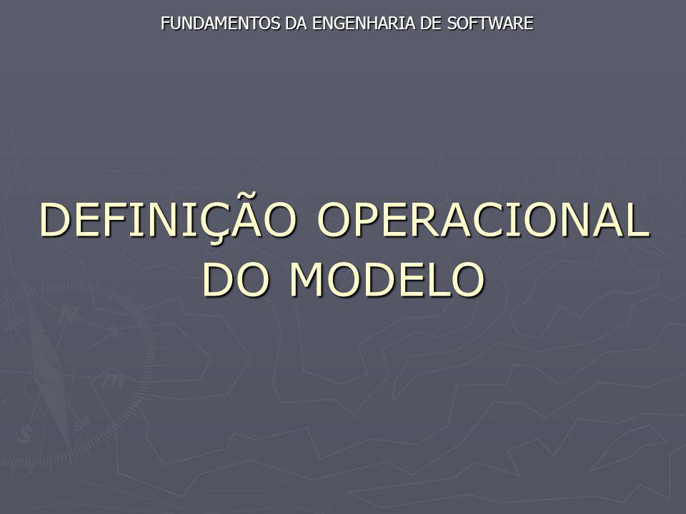 DEFINIÇÃO OPERACIONAL DO MODELO