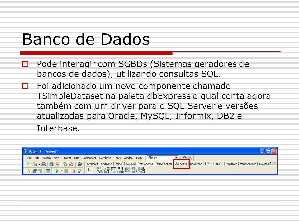 Banco de Dados Pode interagir com SGBDs (Sistemas geradores de bancos de dados), utilizando consultas SQL.