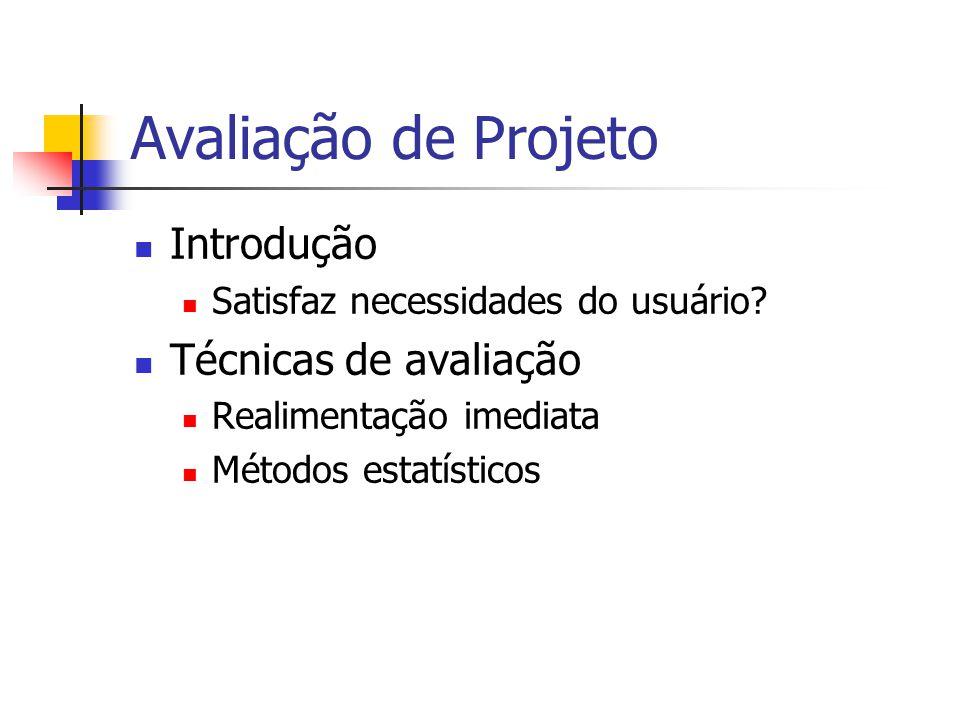 Avaliação de Projeto Introdução Técnicas de avaliação