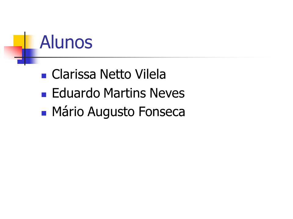 Alunos Clarissa Netto Vilela Eduardo Martins Neves