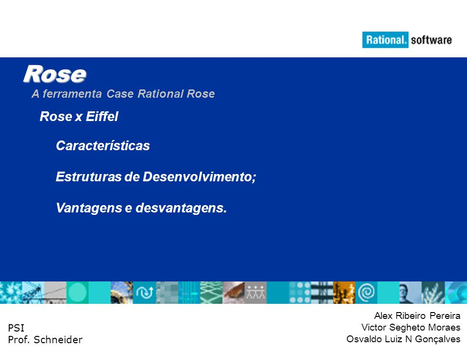 Rose Rose x Eiffel Características Estruturas de Desenvolvimento;