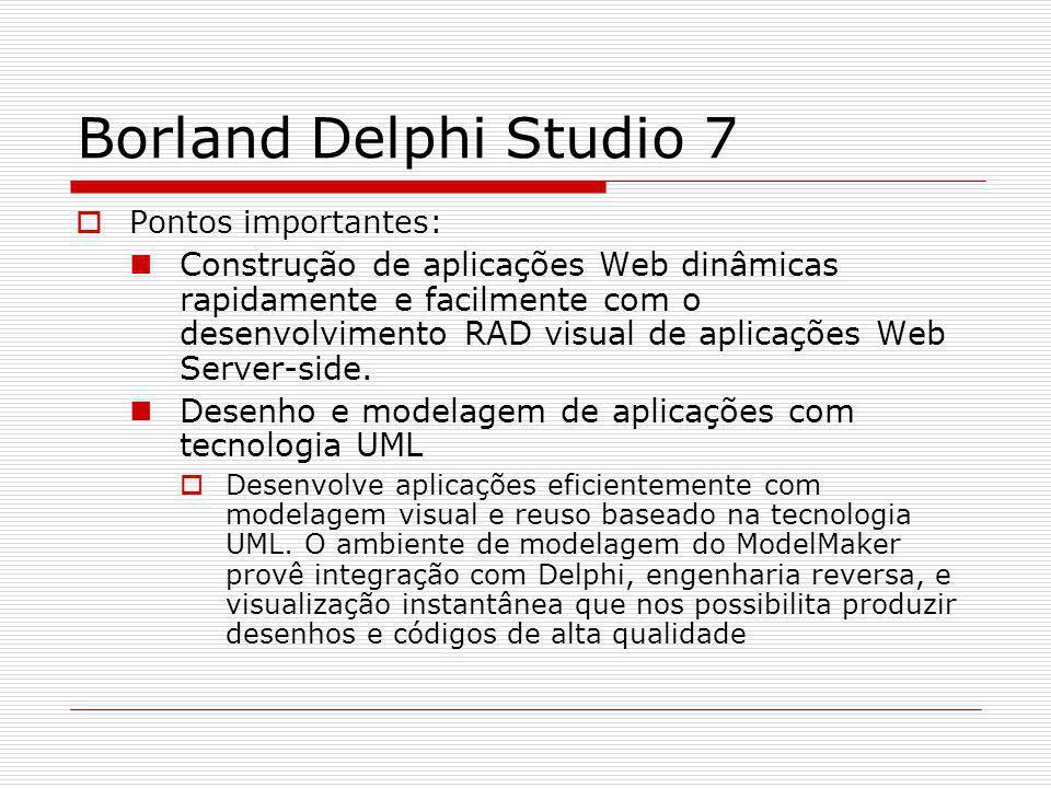 Borland Delphi Studio 7 Pontos importantes: