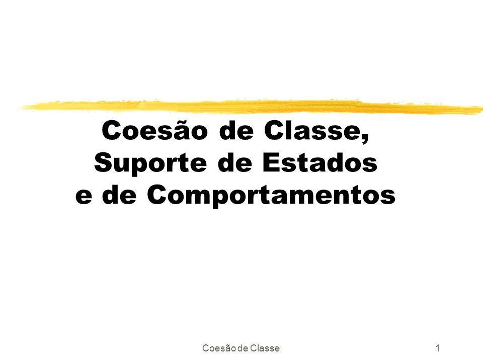 Coesão de Classe, Suporte de Estados e de Comportamentos