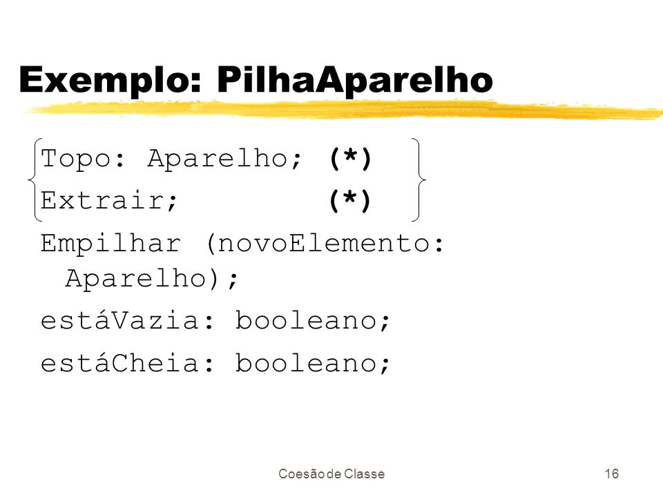 Exemplo: PilhaAparelho