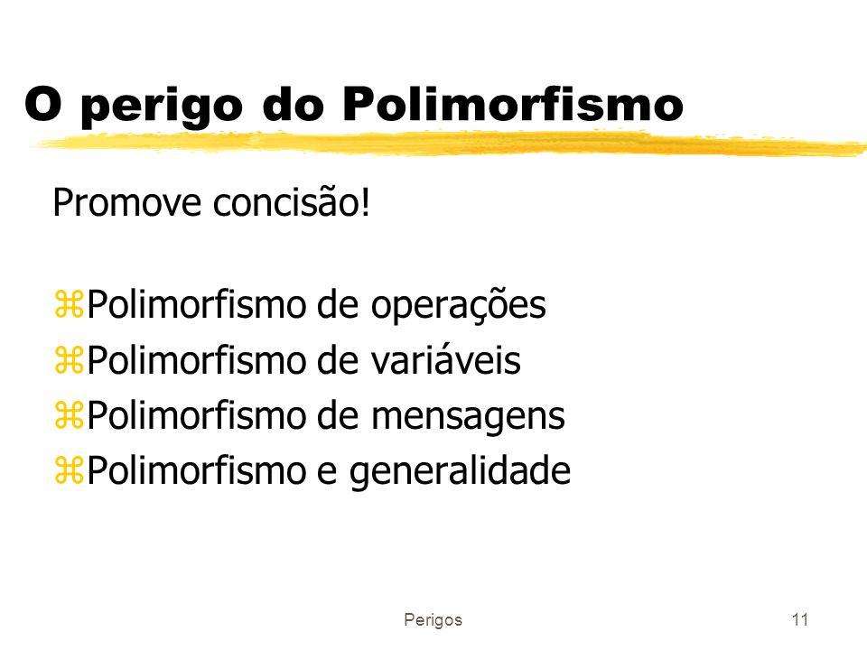 O perigo do Polimorfismo