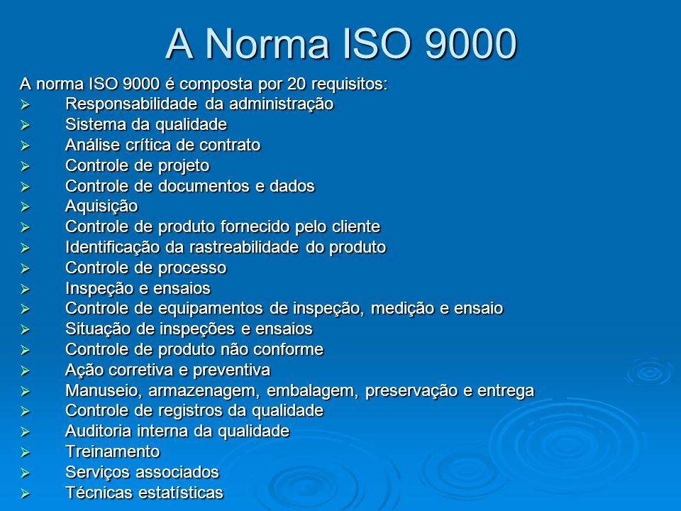 A Norma ISO 9000 A norma ISO 9000 é composta por 20 requisitos: