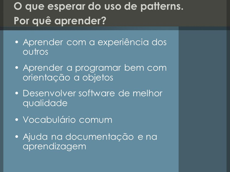 O que esperar do uso de patterns. Por quê aprender