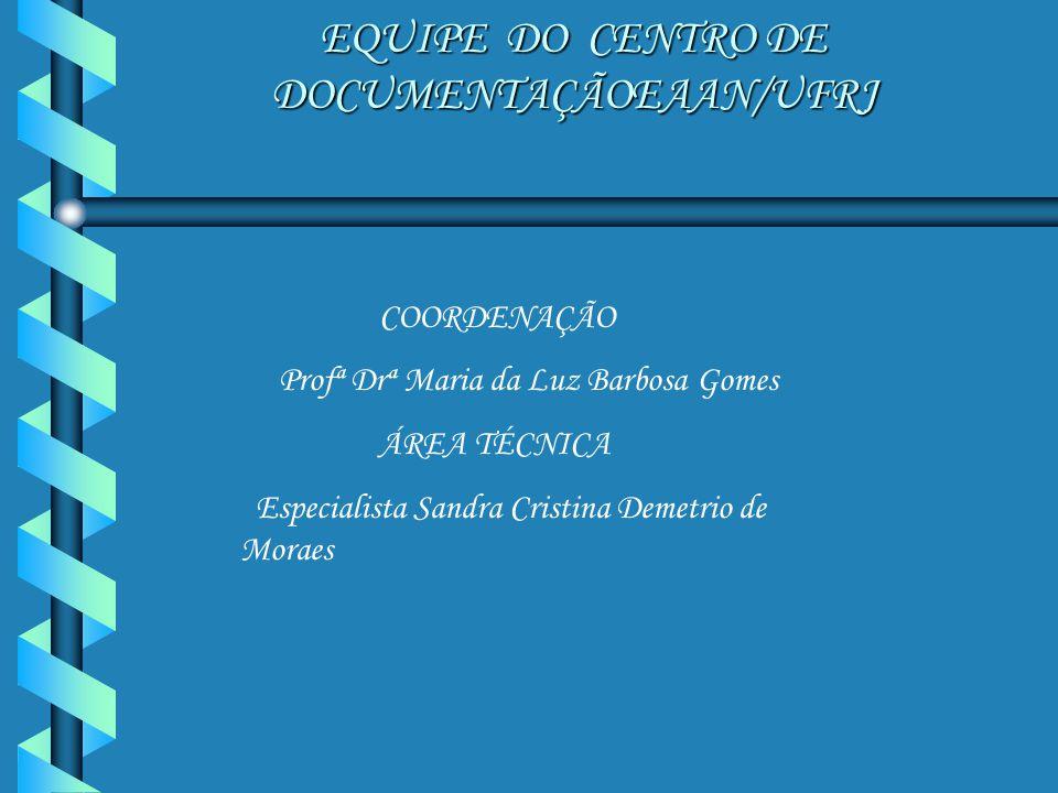 EQUIPE DO CENTRO DE DOCUMENTAÇÃOEAAN/UFRJ