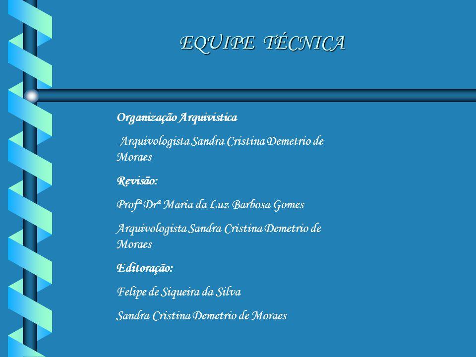 EQUIPE TÉCNICA Organização Arquivistica