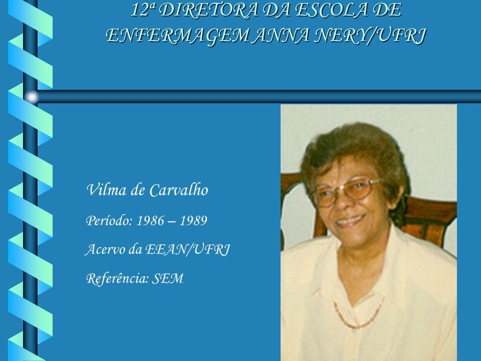 12ª DIRETORA DA ESCOLA DE ENFERMAGEM ANNA NERY/UFRJ
