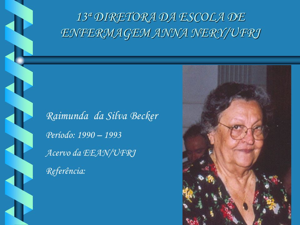 13ª DIRETORA DA ESCOLA DE ENFERMAGEM ANNA NERY/UFRJ