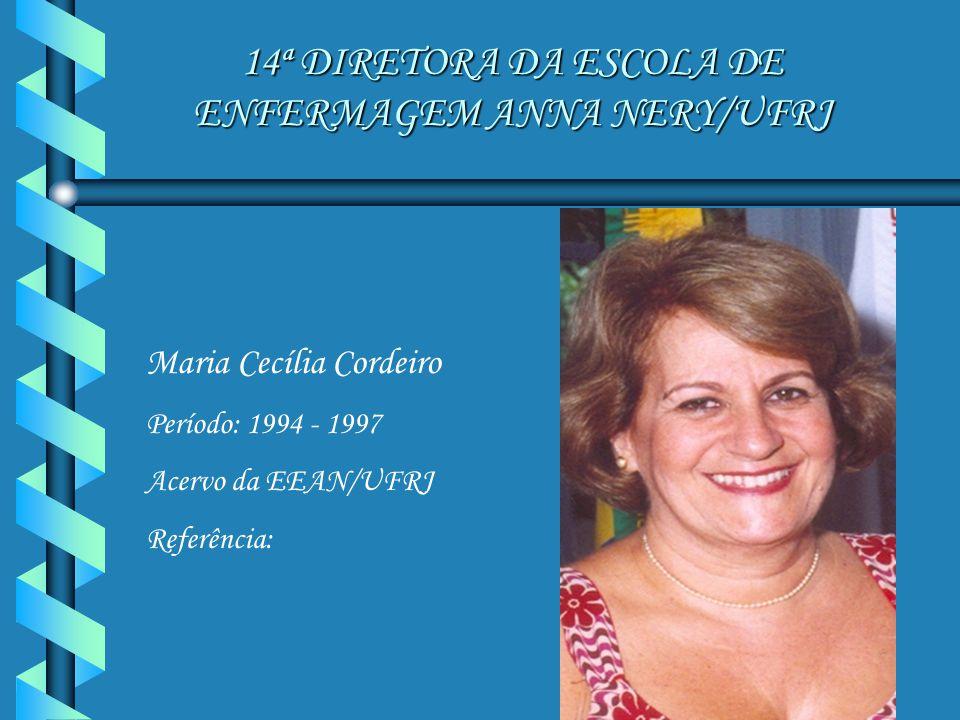 14ª DIRETORA DA ESCOLA DE ENFERMAGEM ANNA NERY/UFRJ