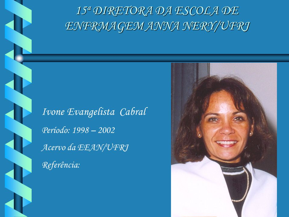 15ª DIRETORA DA ESCOLA DE ENFRMAGEM ANNA NERY/UFRJ