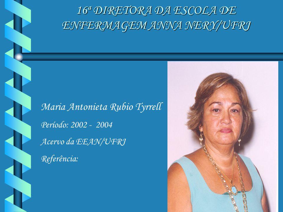 16ª DIRETORA DA ESCOLA DE ENFERMAGEM ANNA NERY/UFRJ