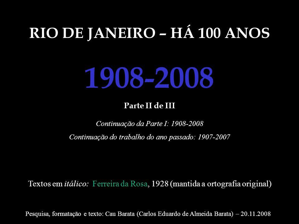 1908-2008 RIO DE JANEIRO – HÁ 100 ANOS Parte II de III