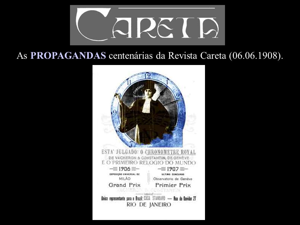 As PROPAGANDAS centenárias da Revista Careta (06.06.1908).