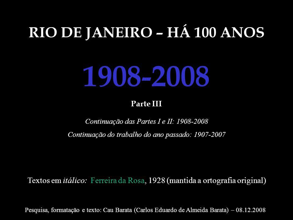1908-2008 RIO DE JANEIRO – HÁ 100 ANOS Parte III