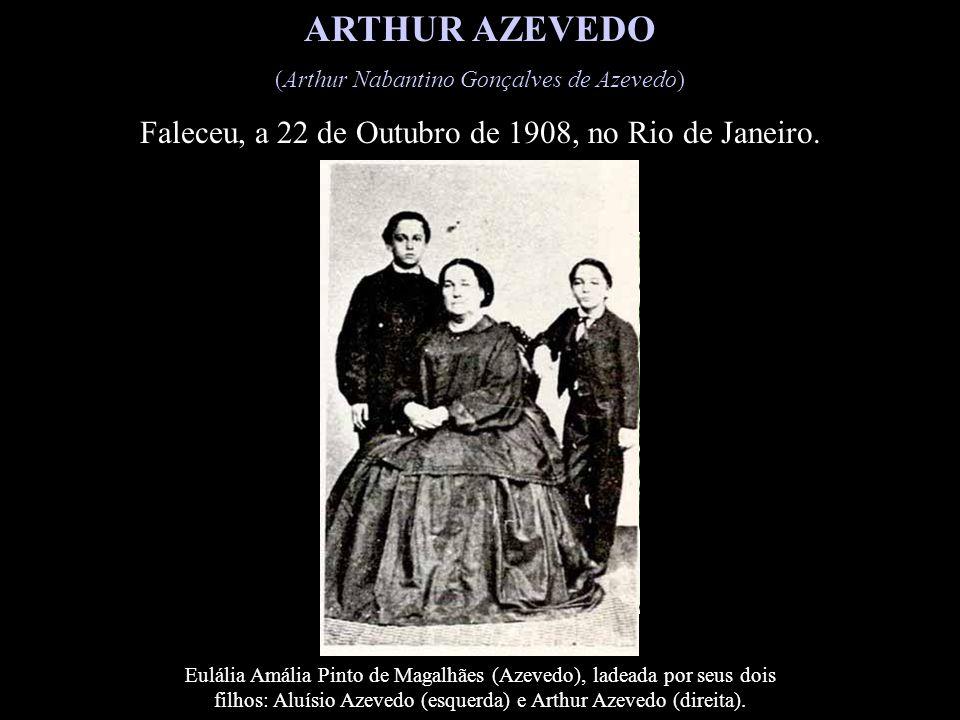 ** As Minhas Primeiras Peças ** Depoimento do próprio Arthur Azevedo.