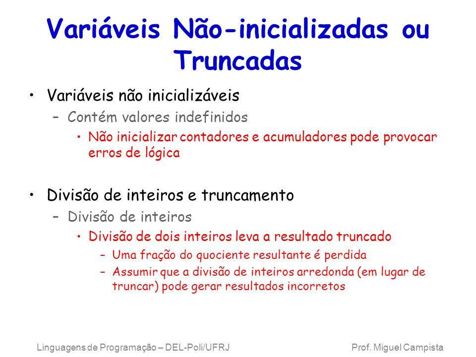 Variáveis Não-inicializadas ou Truncadas