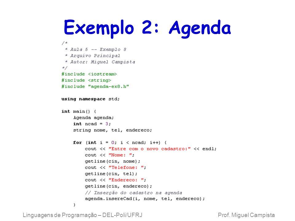 Exemplo 2: Agenda Linguagens de Programação – DEL-Poli/UFRJ Prof.