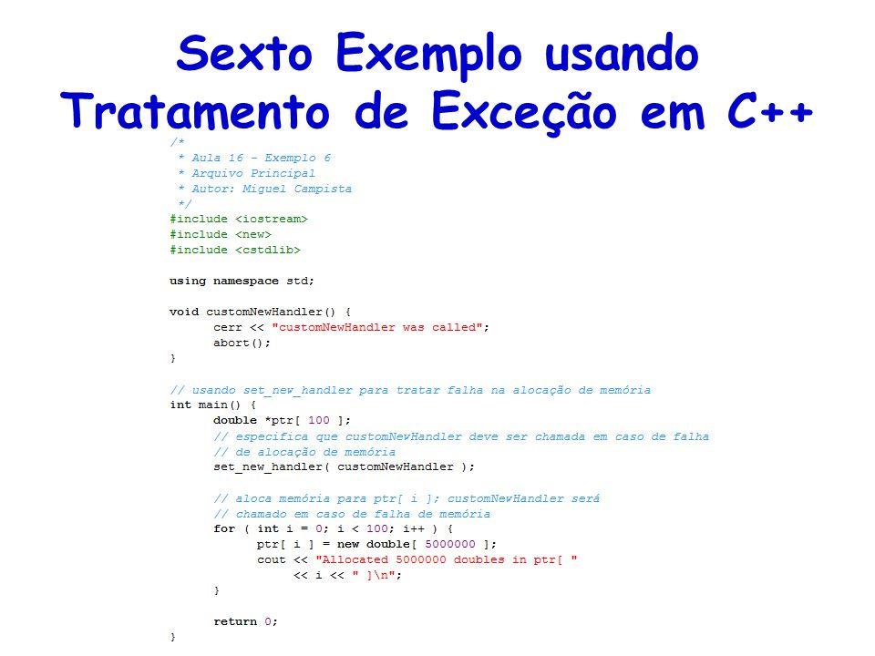Sexto Exemplo usando Tratamento de Exceção em C++
