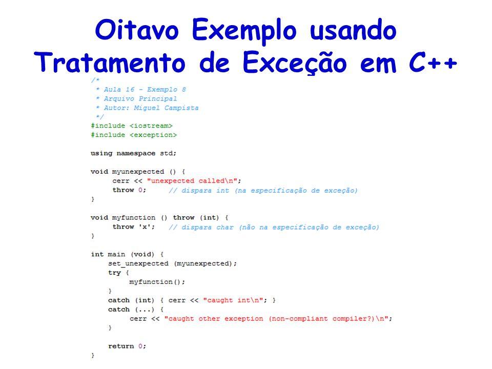 Oitavo Exemplo usando Tratamento de Exceção em C++