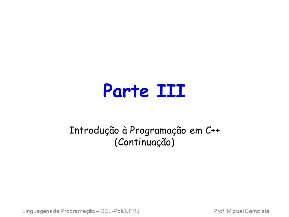 Introdução à Programação em C++ (Continuação)