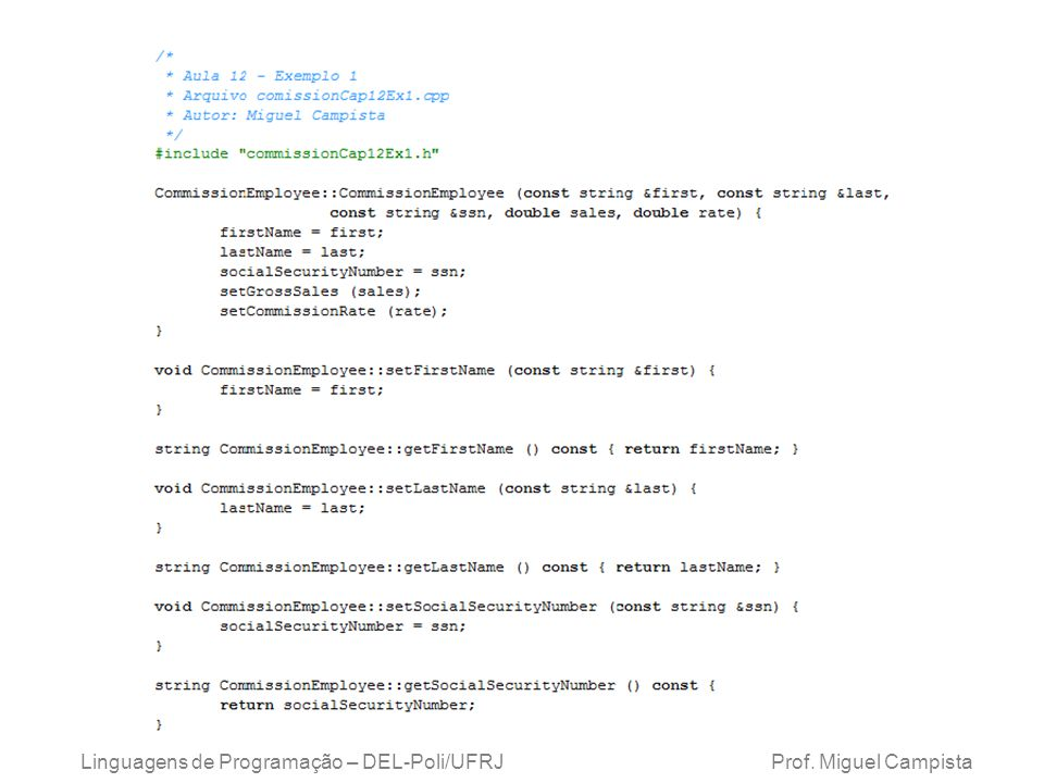 x Linguagens de Programação – DEL-Poli/UFRJ Prof. Miguel Campista