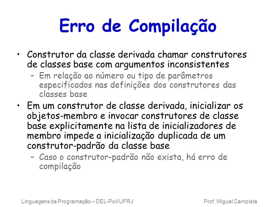 Erro de Compilação Construtor da classe derivada chamar construtores de classes base com argumentos inconsistentes.