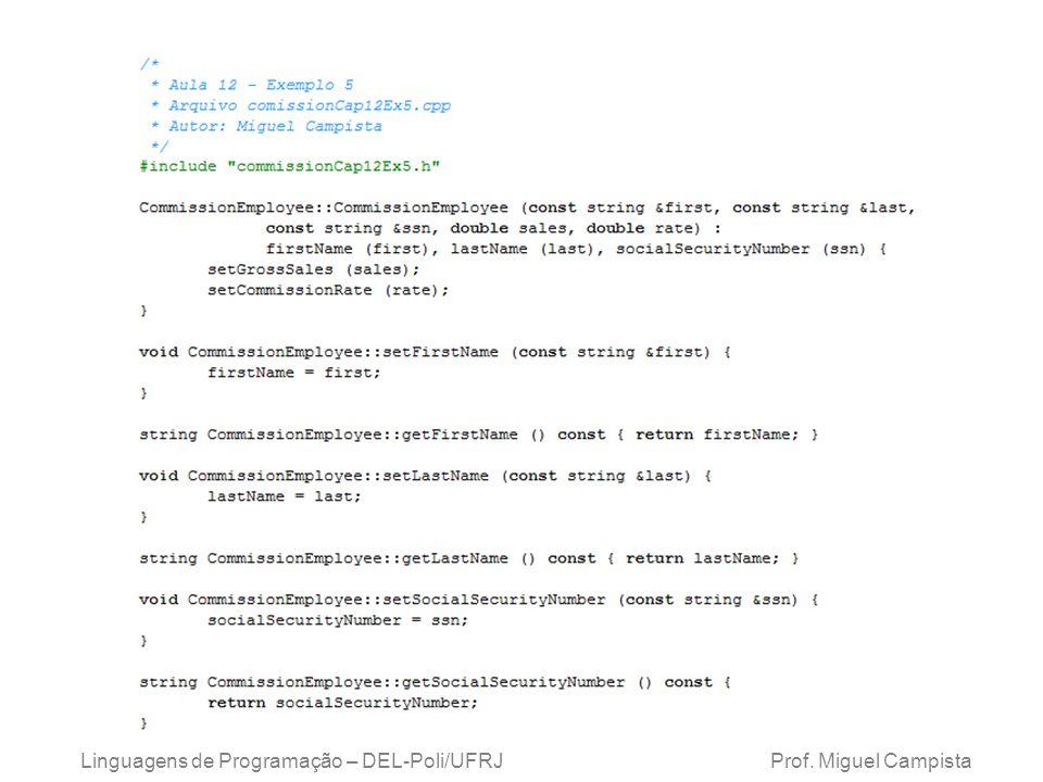 c Linguagens de Programação – DEL-Poli/UFRJ Prof. Miguel Campista