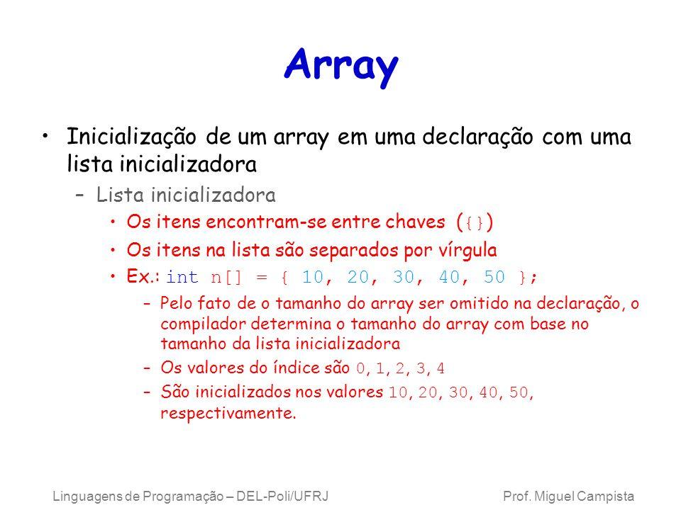 Array Inicialização de um array em uma declaração com uma lista inicializadora. Lista inicializadora.