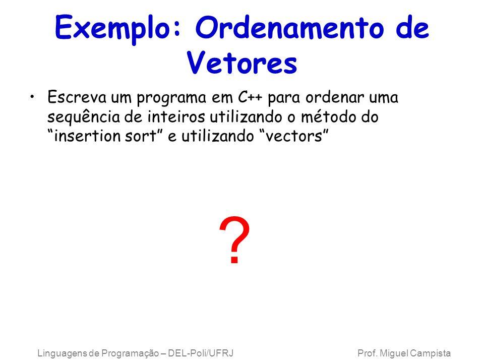 Exemplo: Ordenamento de Vetores