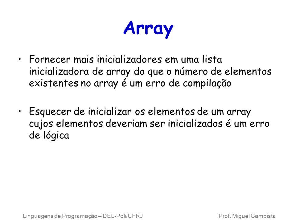Array Fornecer mais inicializadores em uma lista inicializadora de array do que o número de elementos existentes no array é um erro de compilação.