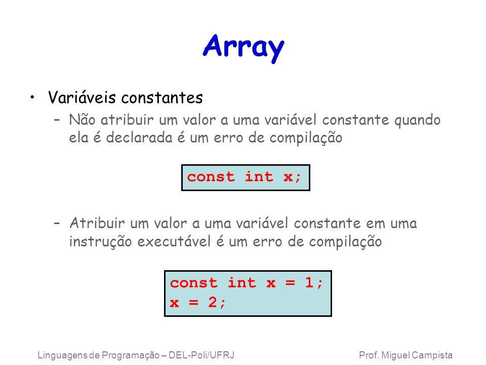 Array Variáveis constantes const int x; const int x = 1; x = 2;