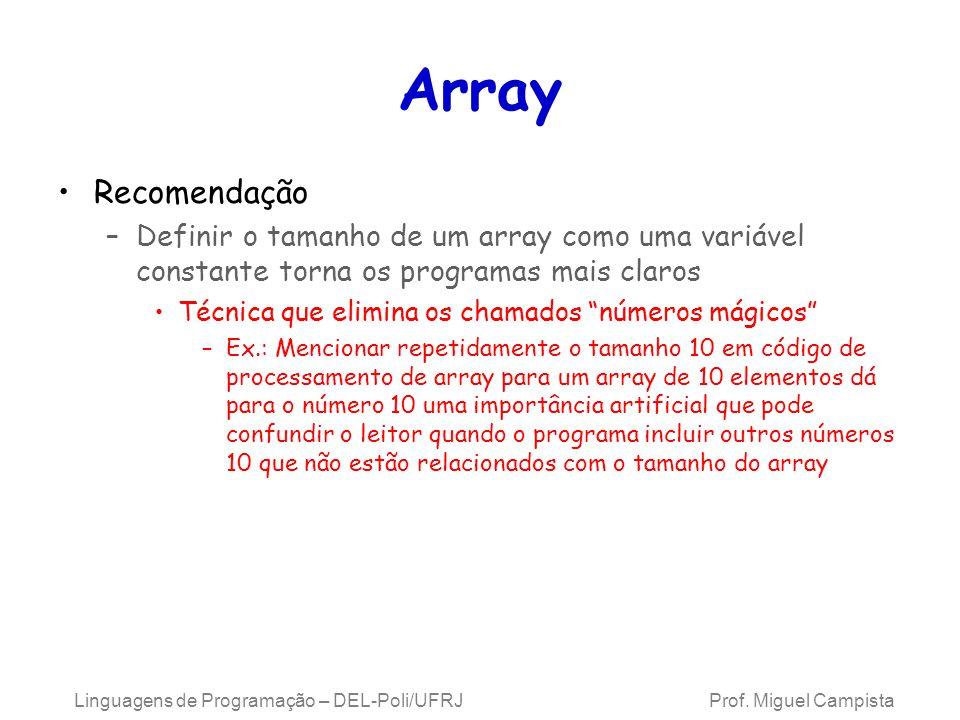 Array Recomendação. Definir o tamanho de um array como uma variável constante torna os programas mais claros.