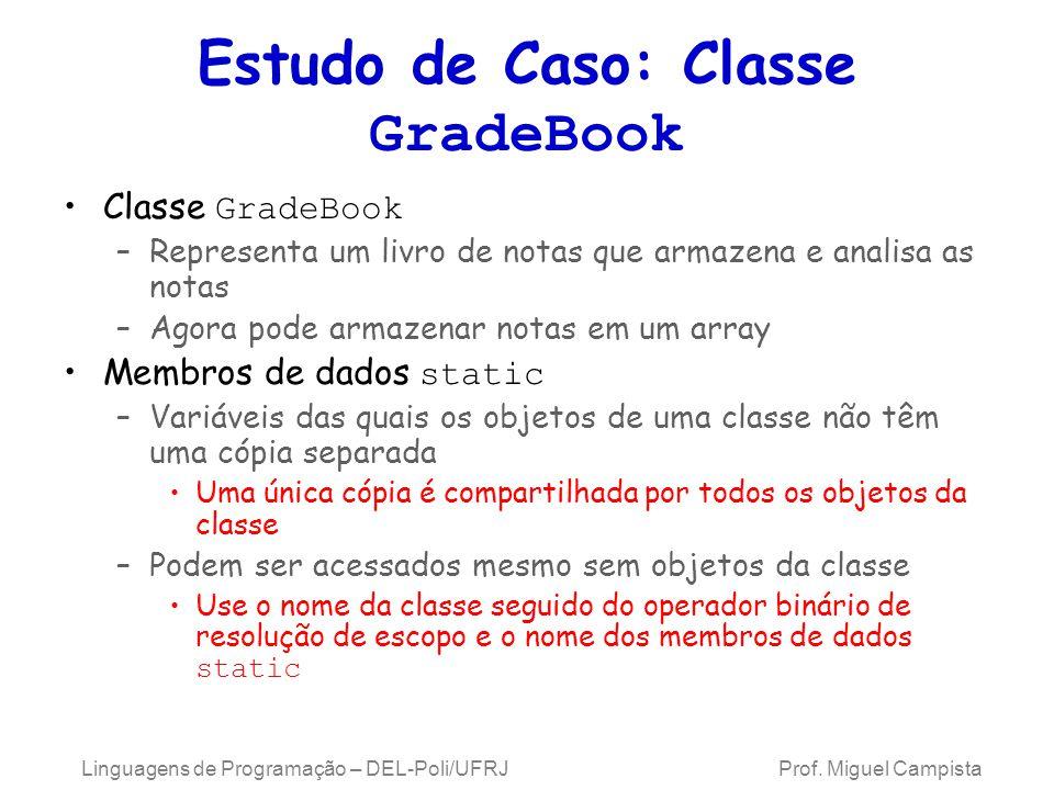 Estudo de Caso: Classe GradeBook
