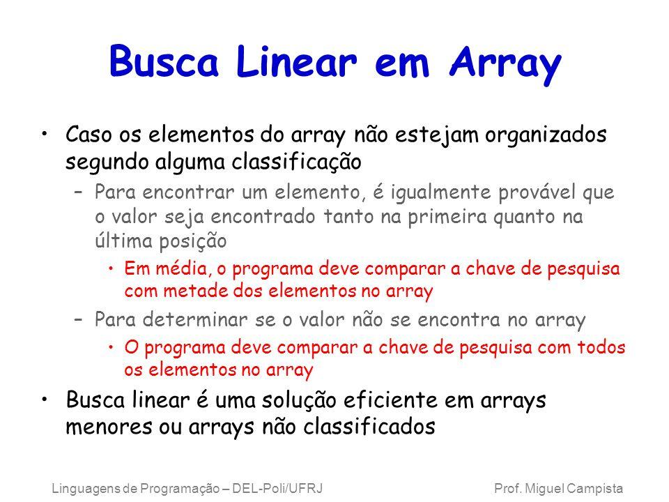 Busca Linear em Array Caso os elementos do array não estejam organizados segundo alguma classificação.