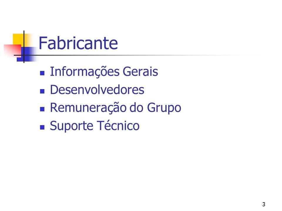 Fabricante Informações Gerais Desenvolvedores Remuneração do Grupo