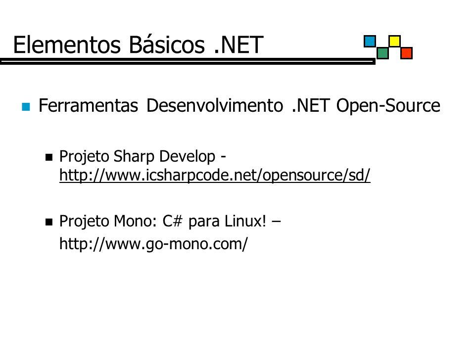 Elementos Básicos .NET Ferramentas Desenvolvimento .NET Open-Source