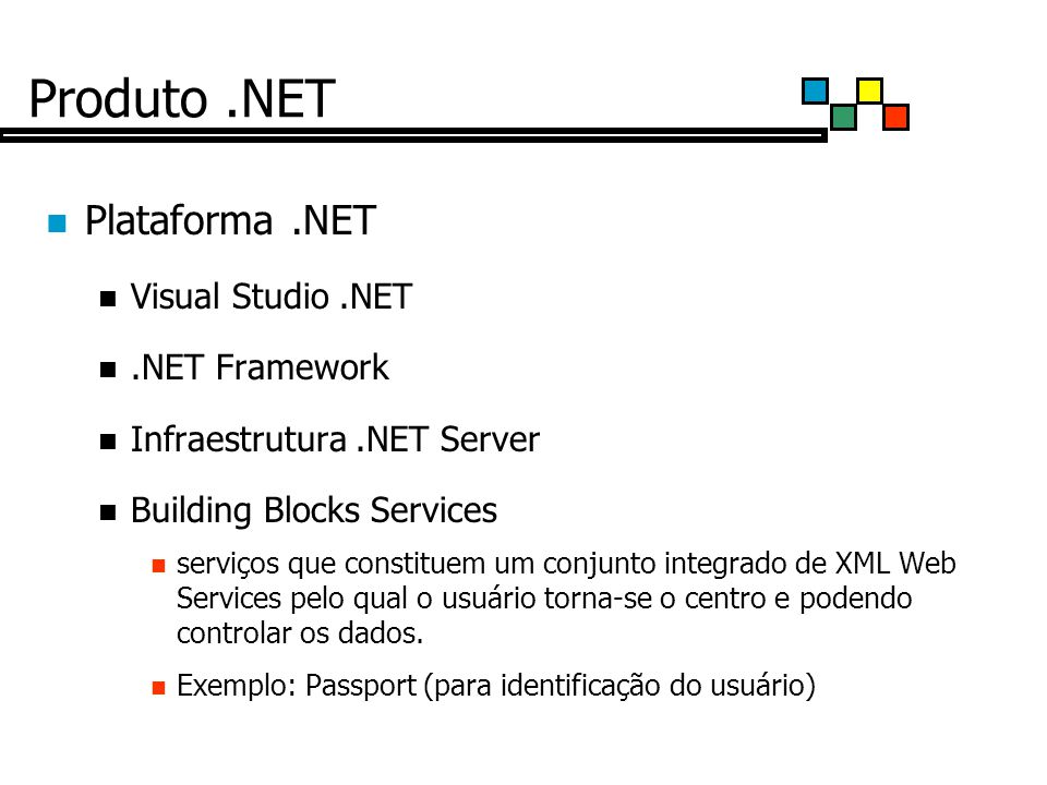 Produto .NET Plataforma .NET Visual Studio .NET .NET Framework