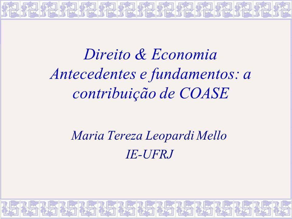 Direito & Economia Antecedentes e fundamentos: a contribuição de COASE