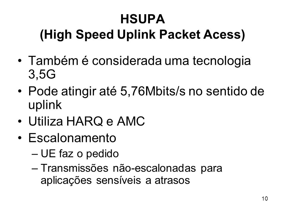 HSUPA (High Speed Uplink Packet Acess)