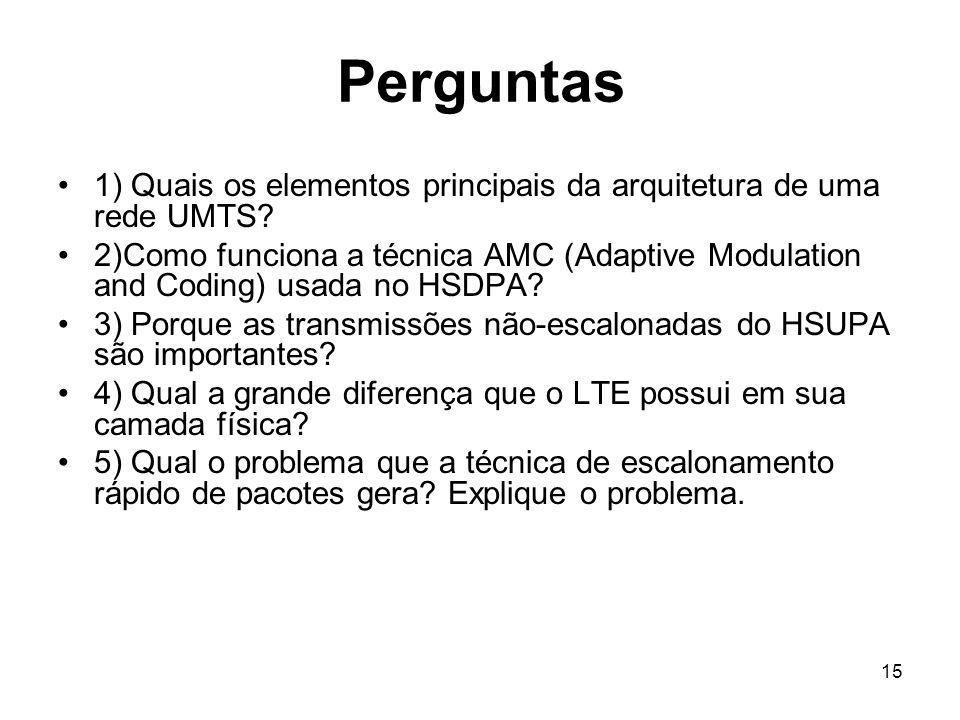 Perguntas 1) Quais os elementos principais da arquitetura de uma rede UMTS