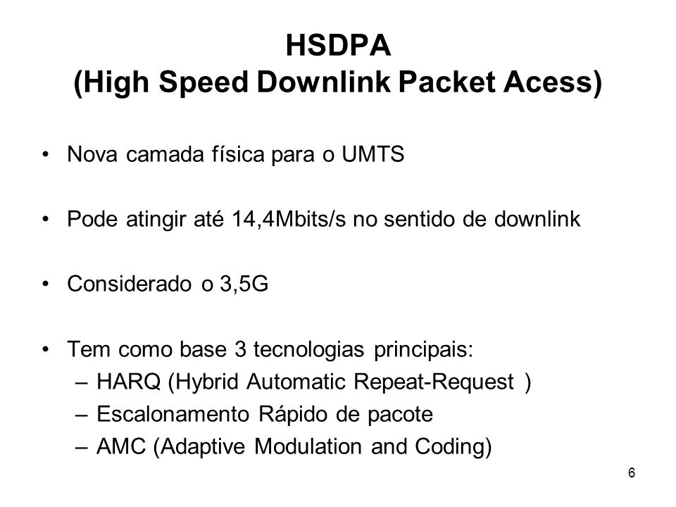 HSDPA (High Speed Downlink Packet Acess)