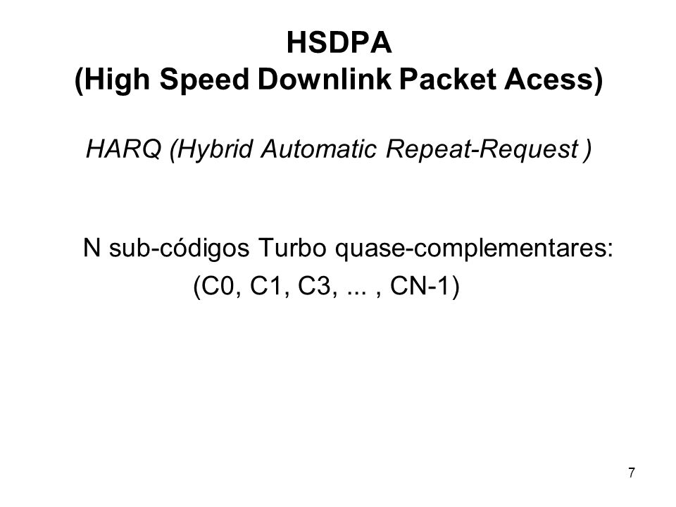 HSDPA (High Speed Downlink Packet Acess) HARQ (Hybrid Automatic Repeat-Request )