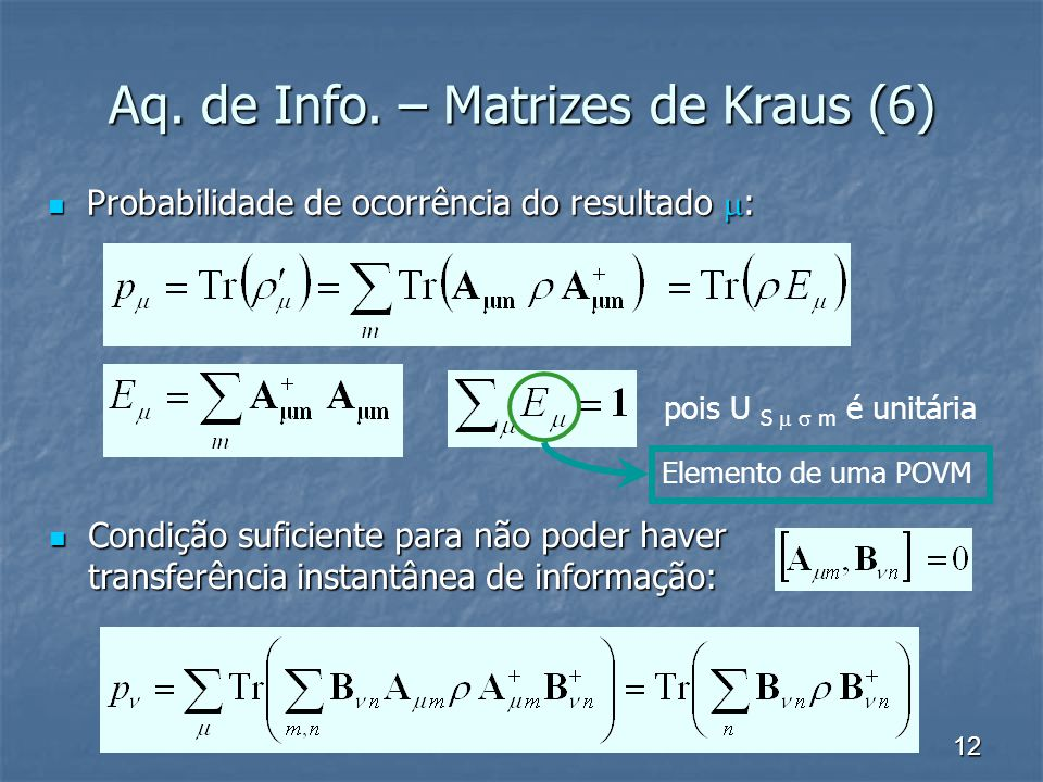 Aq. de Info. – Matrizes de Kraus (6)